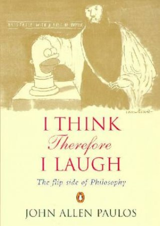 I Think, Therefore I Laugh by John Allen Paulos