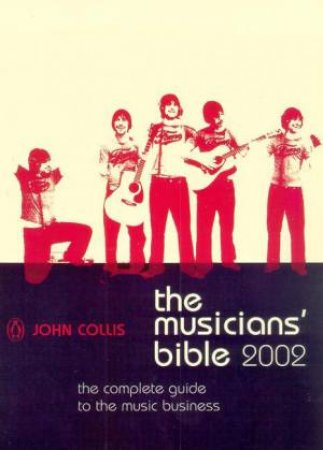 The Musicians' Bible 2002 by John Collis