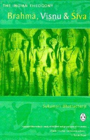 Indian Theogony: Brahma & Visnu by Sukumari Bhattacharji