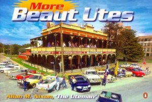 More Beaut Utes by Allan M Nixon