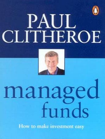 Managed Funds by Paul Clitheroe
