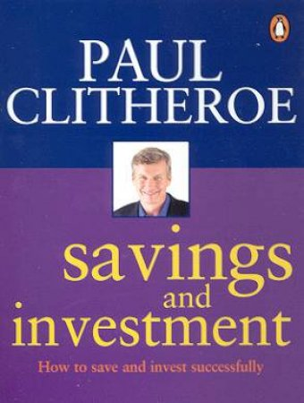 Savings And Investment by Paul Clitheroe