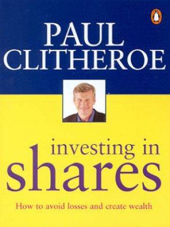 Investing In Shares by Paul Clitheroe
