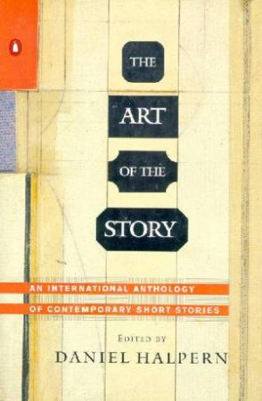 The Art Of The Story: An International Anthology Of Contemporary Short Stories by Daniel Halpern