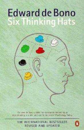 Six Thinking Hats, 2nd Ed by Edward de Bono