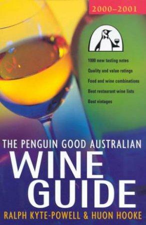 The Penguin Good Australian Wine Guide 2000 - 2001 by Ralph Kyte-Powell & Huon Hooke