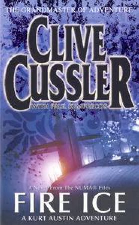 Fire Ice by Clive Cussler & Paul Kemprecos