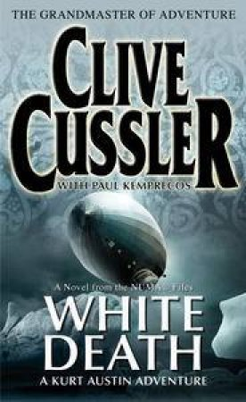 White Death by Clive Cussler & Paul Kemprecos