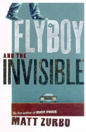 Flyboy & The Invisible by Matt Zurbo