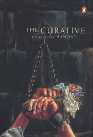 The Curative by Charlotte Randall