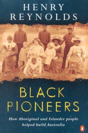Black Pioneers by Henry Reynolds