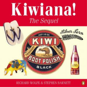 Kiwiana: The Sequel by Richard Wolfe