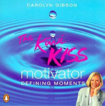 The Kiwi Kiss Motivator by Carolyn Gibson