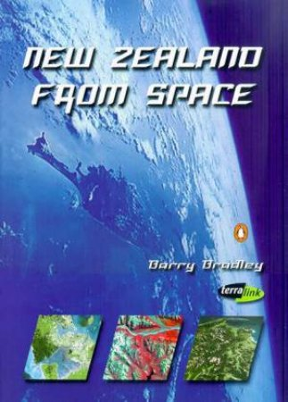 New Zealand From Space by Barry Bradley