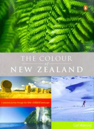 The Colour Of New Zealand by Carl Walrond