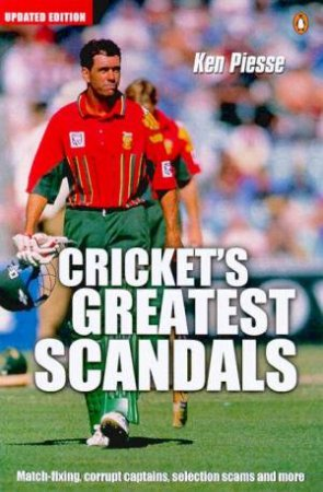 Cricket's Greatest Scandals by Ken Piesse