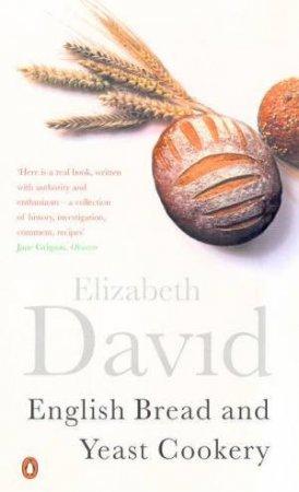 English Bread & Yeast Cookery by Elizabeth David