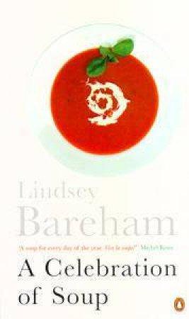 A Celebration Of Soup by Lindsey Bareham
