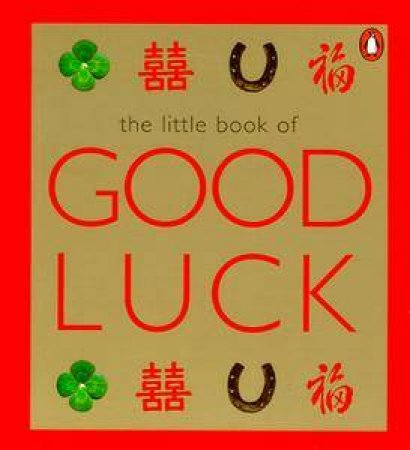 The Little Book Of Good Luck by Anon