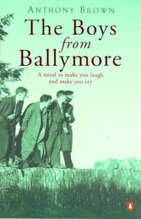 The Boys From Ballymore by Anthony Brown