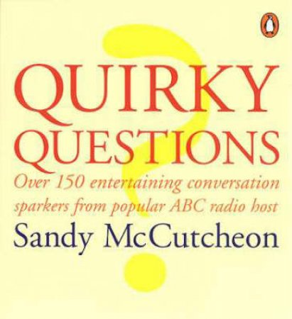 Quirky Questions by Sandy McCutcheon