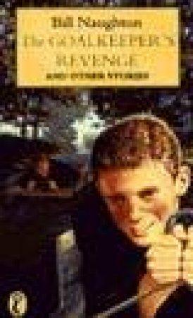 Goalkeeper's Revenge & Other Stories by Bill Naughton