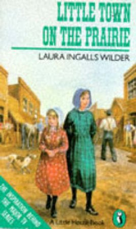 Little House: Little Town On The Prairie by Laura Ingalls Wilder