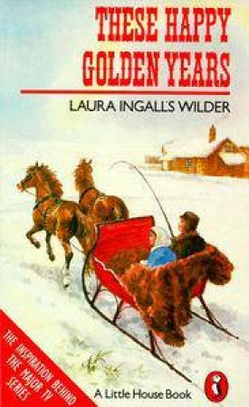 Little House: These Happy Golden Years by Laura Ingalls Wilder