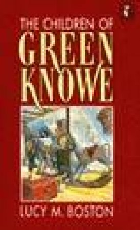 The Children of Green Knowe by Lucy M Boston