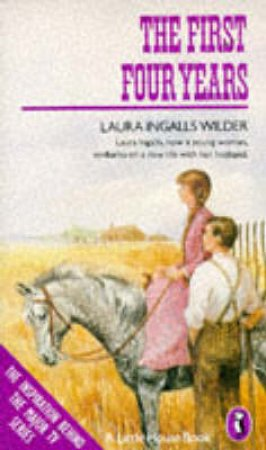 Little House: The First Four Years by Laura Ingalls Wilder