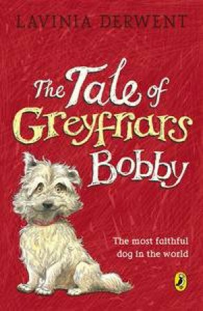 Tale Of Greyfriars Bobby by Lavinia Derwent