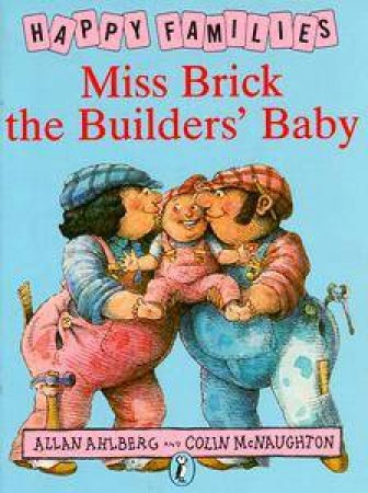 Happy Families: Miss Brick The Builders' Baby by Allan Ahlberg