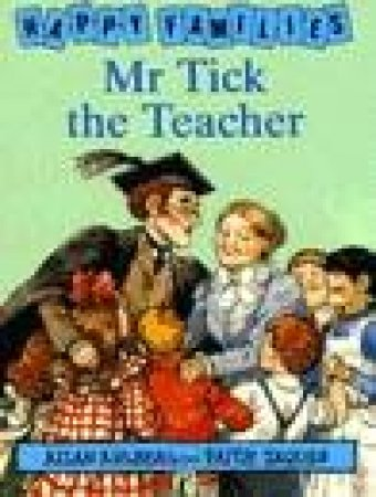 Happy Families: Mr Tick The Teacher by Allan Ahlberg