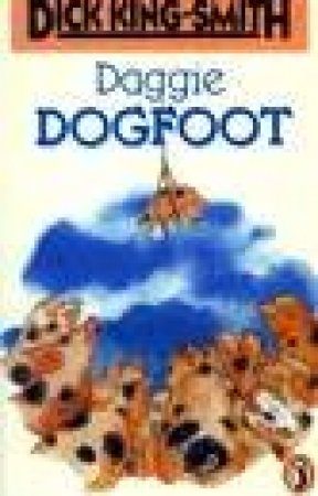 Daggie Dogfoot by Dick King-Smith