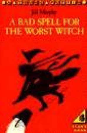 Bad Spell For The Worst Witch by Jill Murphy