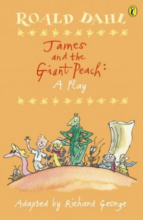 James And The Giant Peach - Playscript by Roald Dahl