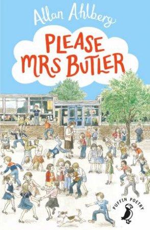 Please Mrs Butler by Allan Ahlberg