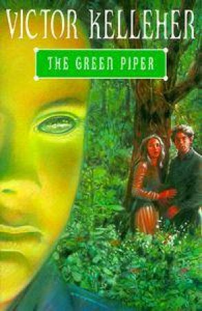 The Green Piper by Victor Kelleher