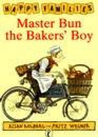 Happy Families: Master Bun The Bakers' Boy by Allan Ahlberg