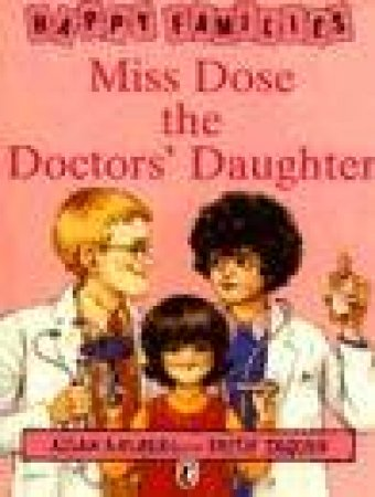 Happy Families: Miss Dose The Doctors' Daughter by Allan Ahlberg