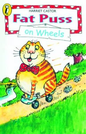 Puffin Read Alone: Fat Puss on Wheels by Harriet Castor