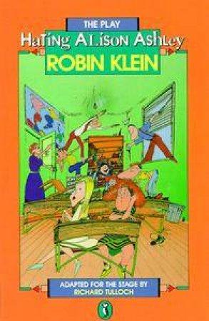 Hating Alison Ashley - Playscript by Robin Klein