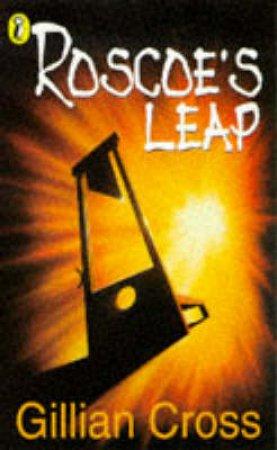 Roscoe's Leap by Gillian Cross