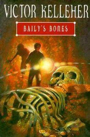 Baily's Bones by Victor Kelleher