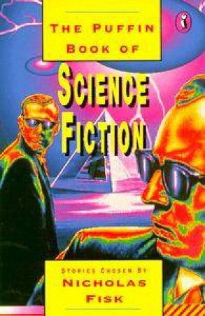 The Puffin Book of Science Fiction Stories by Nicholas Fisk