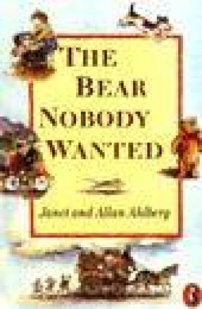 The Bear Nobody Wanted by Allan & Janet Ahlberg