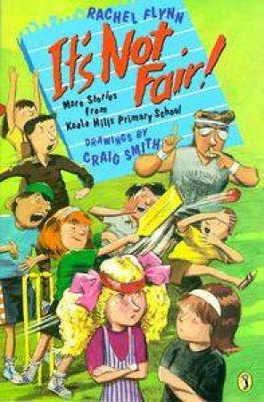 It's Not Fair! by Rachel Flynn