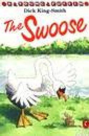 Young Puffin Storybook: The Swoose by Dick King-Smith