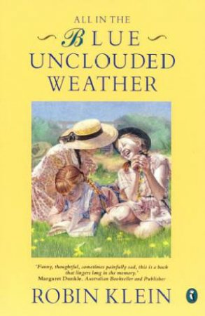 All In The Blue Unclouded Weather by Robin Klein