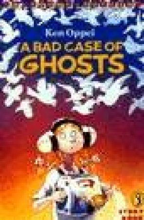 Young Puffin: A Bad Case Of Ghosts by Kenneth Oppel